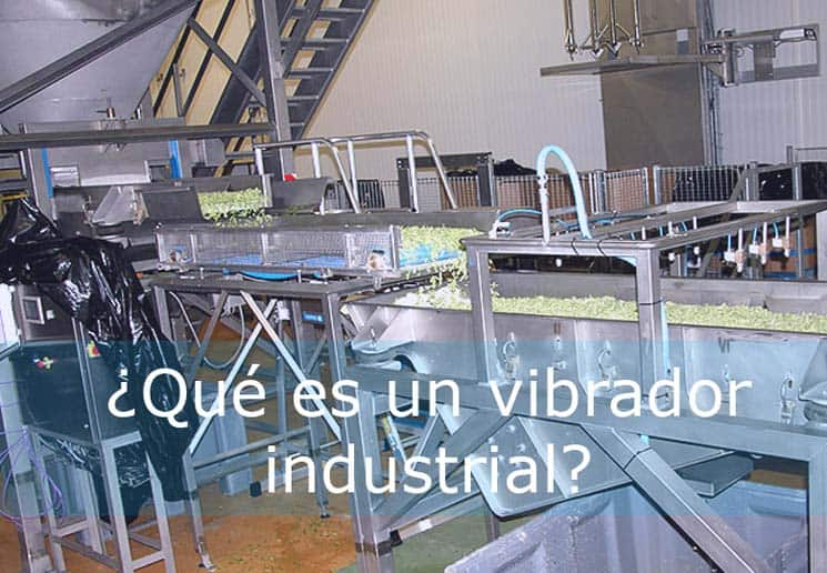 que es un vibrador industrial y para que sirve